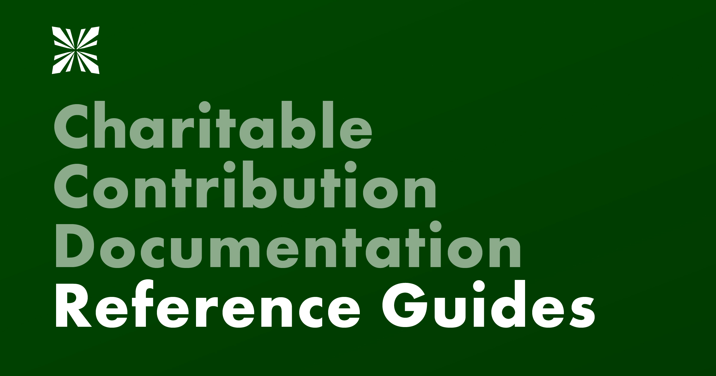 Charitable Contribution Documentation Reference Guides