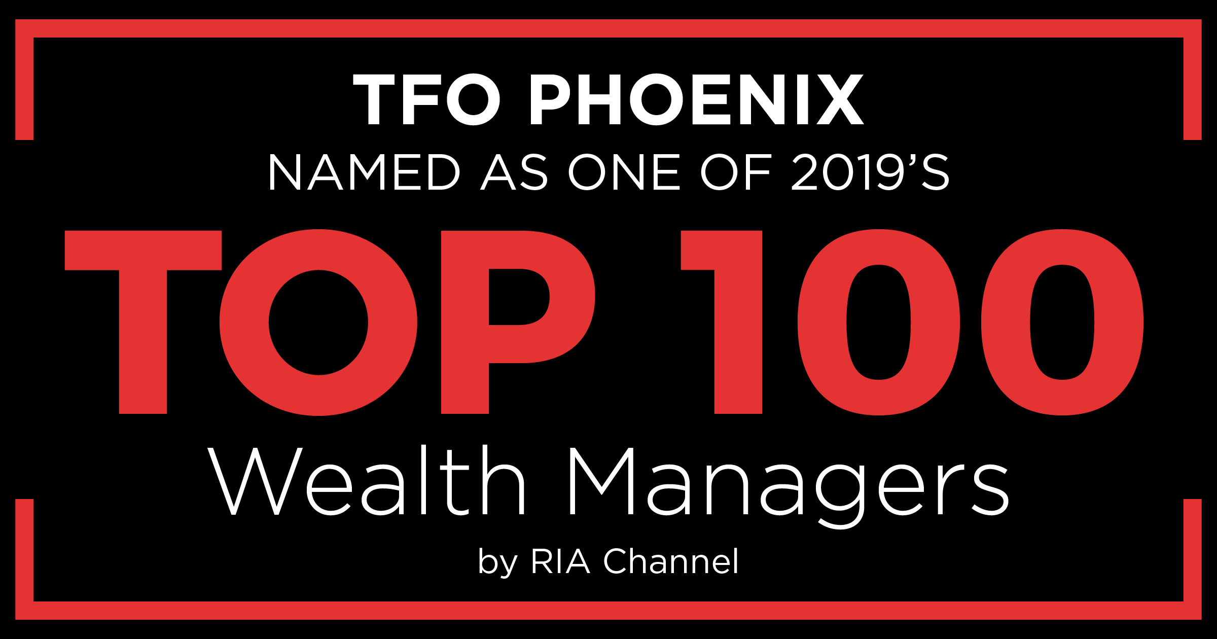 TFO Phoenix Named to 2019 Top 100 Wealth Managers by RIA Channel