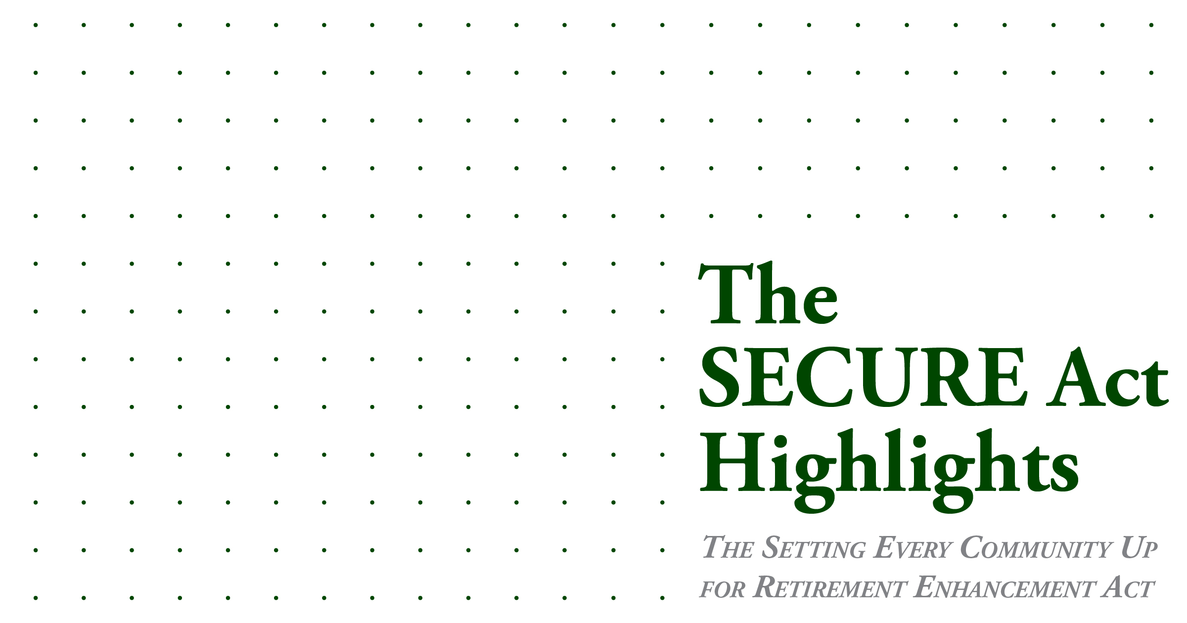 The SECURE Act Highlights