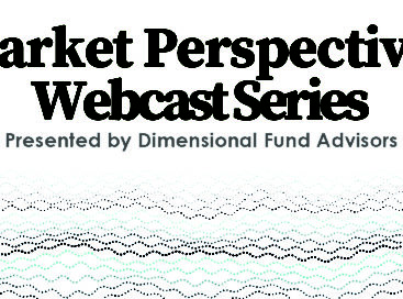 Dimensional Market Perspectives Recording Now Available