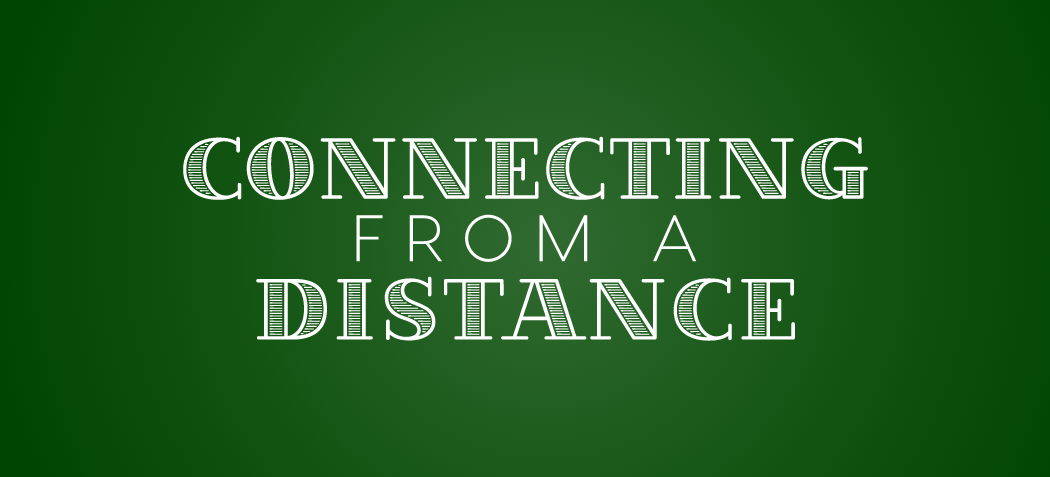 Connecting From a Distance: Focus on What You Can Control